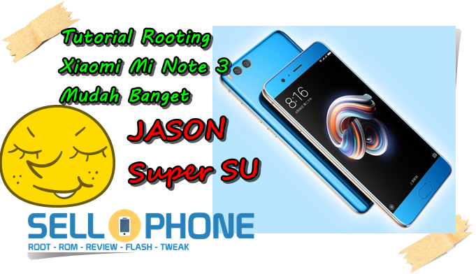Tutorial Root Xiaomi Mi Note 3 Jason - Cara Root Xiaomi Mi Note 3 Jason Tanpa PC