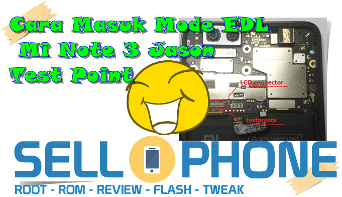 Cara Masuk Mode EDL Mi Note 3 Jason Test Point Terbaru - Cara Masuk Mode EDL Mi Note 3 Jason Test Point