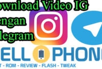 Download Video IG dengan Telegram 200x135 - Cara Download Video Instagram dengan Telegram di Android