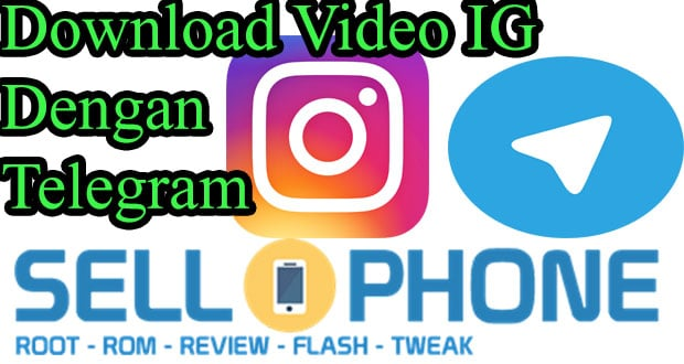 Download Video IG dengan Telegram - Cara Download Video Instagram dengan Telegram di Android