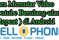 Memutar Video Youtube Repeat 200x135 - Cara Memutar Video Youtube Berulang-ulang ( Repeat ) di Android